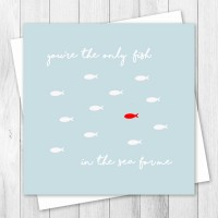 Valentine's Card  - Only Fish In The Sea