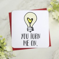 You Turn Me On Greeting Card