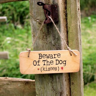 Beware Of The Dog (kisses) Rustic Wooden Sign