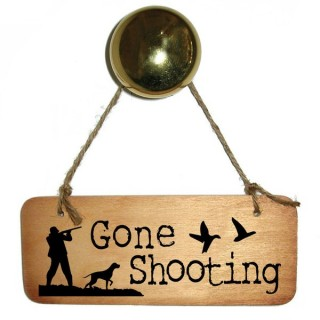 Gone Shooting Wooden Sign