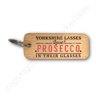 Yorkshire Lasses Love Prosecco In Their Glasses Rustic Wooden Key Ring