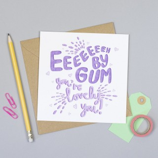 Eeh By Gum You're Lovely Yorkshire Greeting Card