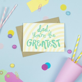Dad You're the Greatest! Greeting Card