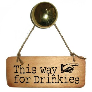 This Way For Drinkies Rustic Wooden Sign
