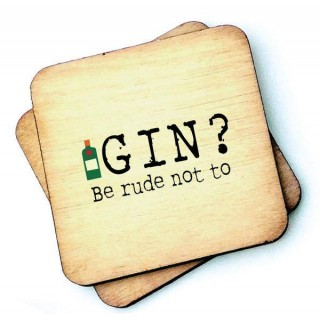 Gin? Be Rude Not To Rustic Wooden Coaster