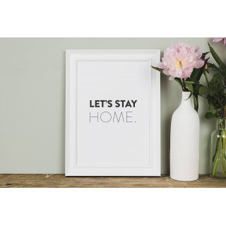 Let's Stay Home Black & White Typography Print A4 (unframed)