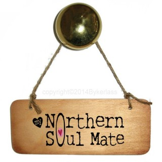 My Northern Soulmate Rustic Wooden Sign