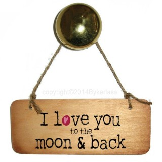 I Love You To The Moon And Back Rustic Wooden Sign