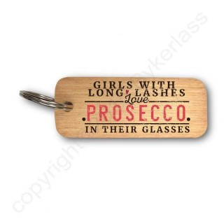 Girls With Long Lashes Love Prosecco In Their Glasses Rustic Wooden Key Ring