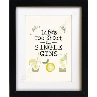Life's Too Short For Single Gins Mounted Print