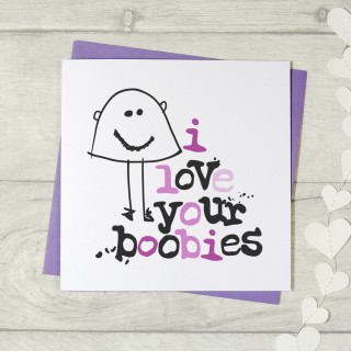 I Love You're Boobies Greeting Card