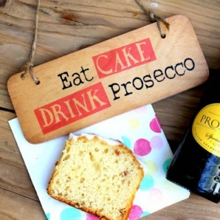 Eat Cake Drink Prosecco - Rustic Wooden Sign