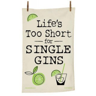Life's Too Short For Single Gins Tea Towel