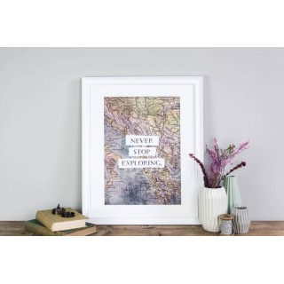 Never Stop Exploring Map Print A4 (unframed)
