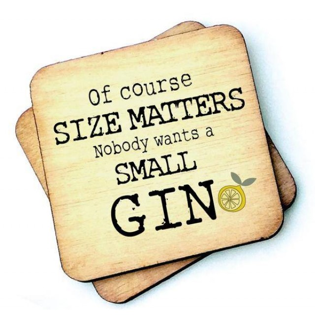 Size Matters - Nobody Wants A Small Gin Rustic Woo