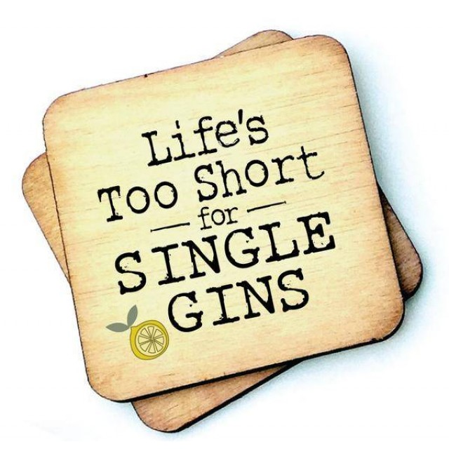 Life's Too Short For Single Gins Rustic Wooden Coa