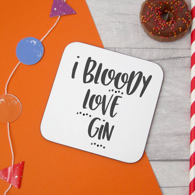 I bloody love Gin Typography coaster