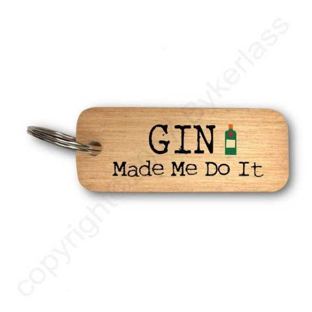 Gin Made Me Do It Rustic Wooden Key Ring